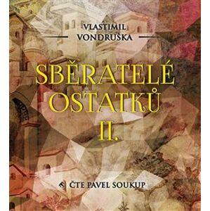 Sběratelé ostatků II., CD - Vlastimil Vondruška