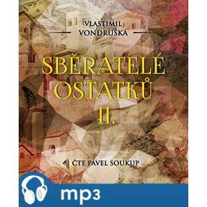 Sběratelé ostatků II., mp3 - Vlastimil Vondruška