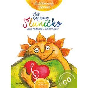 Než zapadne sluníčko. Ilustrovaný zpěvník + CD - Lucie Kajzarová, Martin Kajzar