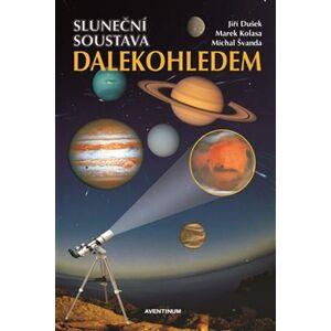 Sluneční soustava dalekohledem - Marek Kolasa, Michal Švanda, Jiří Dušek