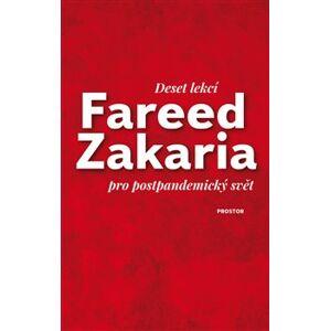 Deset lekcí pro postpandemický svět - Fareed Zakaria