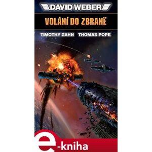 Volání do zbraně. Vzestup Mantichory - Thomas Pope, David Weber, Timothy Zahn e-kniha