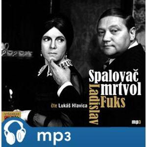 Spalovač mrtvol, mp3 - Ladislav Fuks