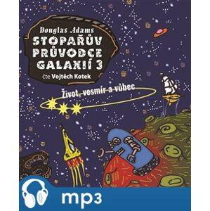 Stopařův průvodce Galaxií 3., mp3 - Douglas Adams