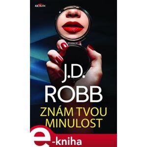 Znám tvou minulost - J. D. Robb
