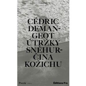 Útržky Sněhurčina kožichu - Cédric Demangeot
