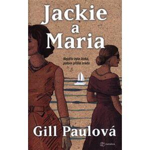 Jackie a Maria - Gill Paulová