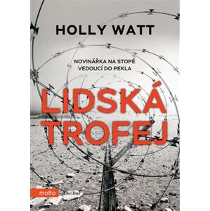 Lidská trofej - Holly Watt