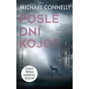 Poslední kojot - Michael Connelly