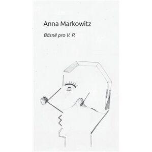 Básně pro V. P. - Anna Markowitz