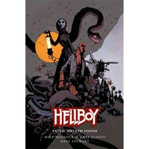 Hellboy - Vstříc mrtvým vodám - Mike Mignola, Gary Gianni