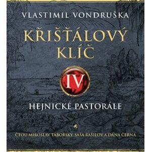 Křišťálový klíč IV. – Hejnické pastorále - Vlastimil Vondruška