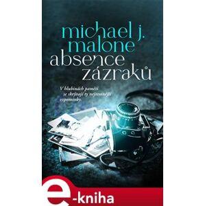 Absence zázraků - Michael J. Malone