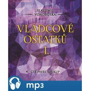 Vládcové ostatků I., mp3 - Vlastimil Vondruška
