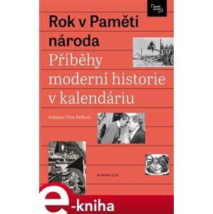 Rok v Paměti národa. Příběhy a události moderní historie v kalendáriu - kolektiv autorů