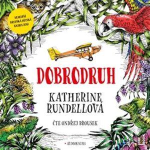 Dobrodruh - Katherine Rundellová