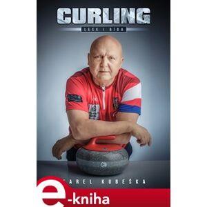 Curling. Lesk a bída - Karel Kubeška