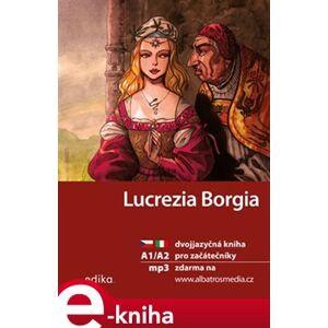 Lucrezia Borgia A1/A2. dvojjazyčná kniha pro začátečníky - Valeria De Tommaso