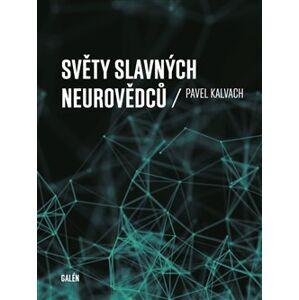 Světy slavných neurovědců - Pavel Kalvach