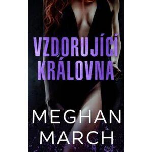 Vzdorující královna - Megan March