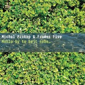 Mohlo by to bejt nebe ... - Framus Five, Michal Prokop