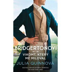 Bridgertonovi: Vikomt, který mě miloval - Julia Quinnová