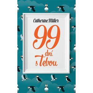 99 dní s Tebou - Catherine Miller