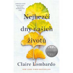 Nejhezčí dny našich životů - Claire Lombardo