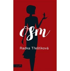 Osm - Radka Třeštíková