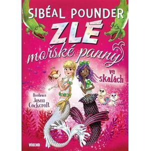 Zlé mořské panny ve skalách - Sibeál Pounder