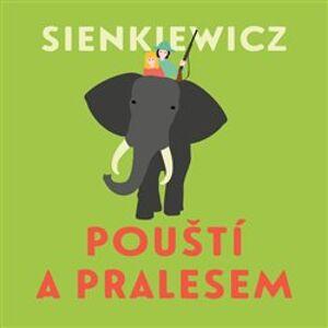 Pouští a pralesem - Henryk Sienkiewicz