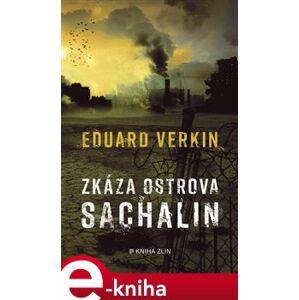 Zkáza ostrova Sachalin - Eduard Verkin