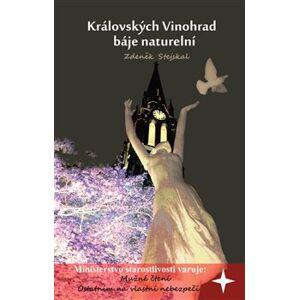 Královských Vinohrad báje naturelní - Zdeněk Stejskal