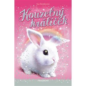 Kouzelný králíček - Strážce klíče - Sue Bentleyová