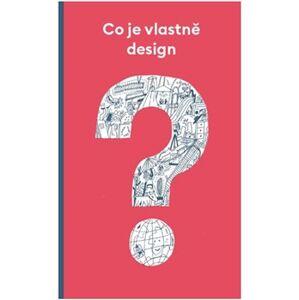 Co je vlastně design? - Kateřina Přidalová, Jakub Bachorík