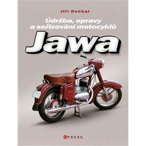 Jawa. Údržba, opravy a seřizování motocyklů - Jiří Dočkal