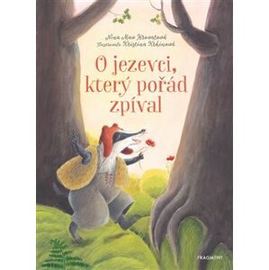 O jezevci, který pořád zpíval - Nina Mav Hrovatová