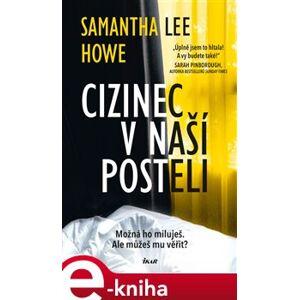 Cizinec v naší posteli - Samantha Lee Howe