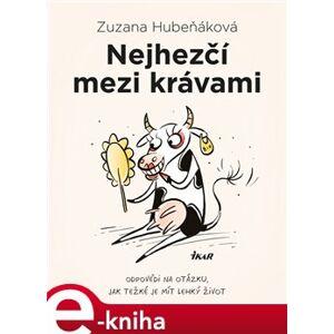 Nejhezčí mezi krávami - Zuzana Hubeňáková