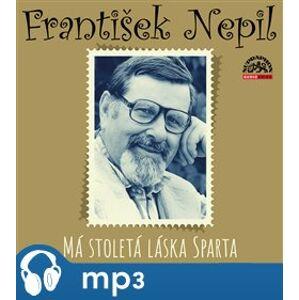 Nepil: Má stoletá láska Sparta - František Nepil