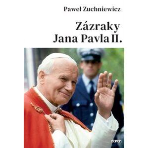 Zázraky Jana Pavla II. - Pawel Zuchniewicz