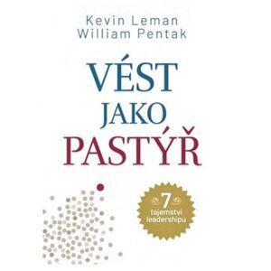 Vést jako pastýř - Kevin Leman, William Pentak