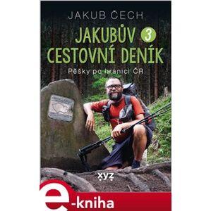 Jakubův cestovní deník 3. Pěšky po hranici ČR - Jakub Čech