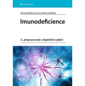 Imunodeficience. 3., přepracované a doplněné vydání - Anna Šedivá, kolektiv, Jiřina Bartůňková