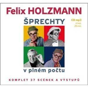 Šprechty v plném počtu. Komplet 37 scének a vtipů - Felix Holzmann
