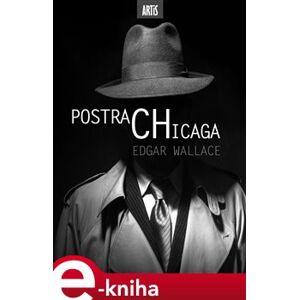 Postrach Chicaga - Edgar Wallace e-kniha