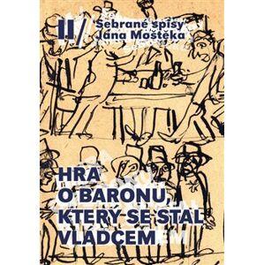 Hra o baronu, který se stal vládcem - Jan Moštěk