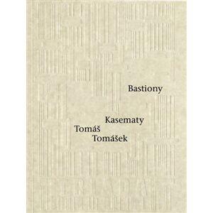Bastiony Kasematy - Tomáš Tomášek