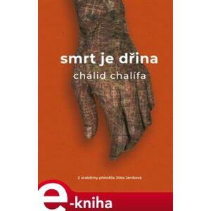 Smrt je dřina - Chálid Chalífa
