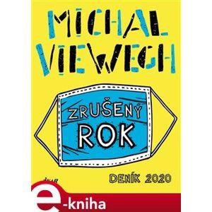 Zrušený rok – Deník 2020 - Michal Viewegh